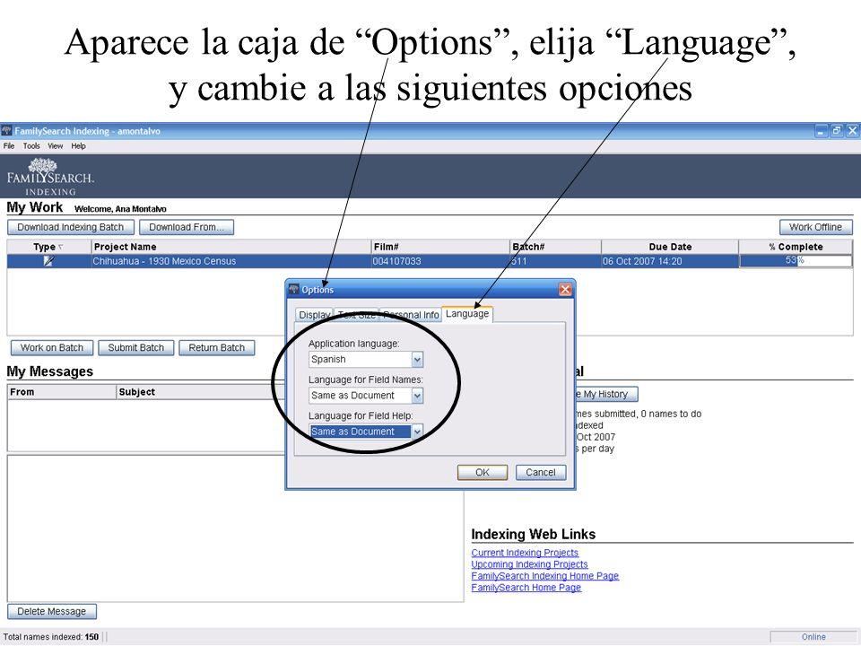 Aparece la caja de Options, elija Language, y cambie a las siguientes opciones