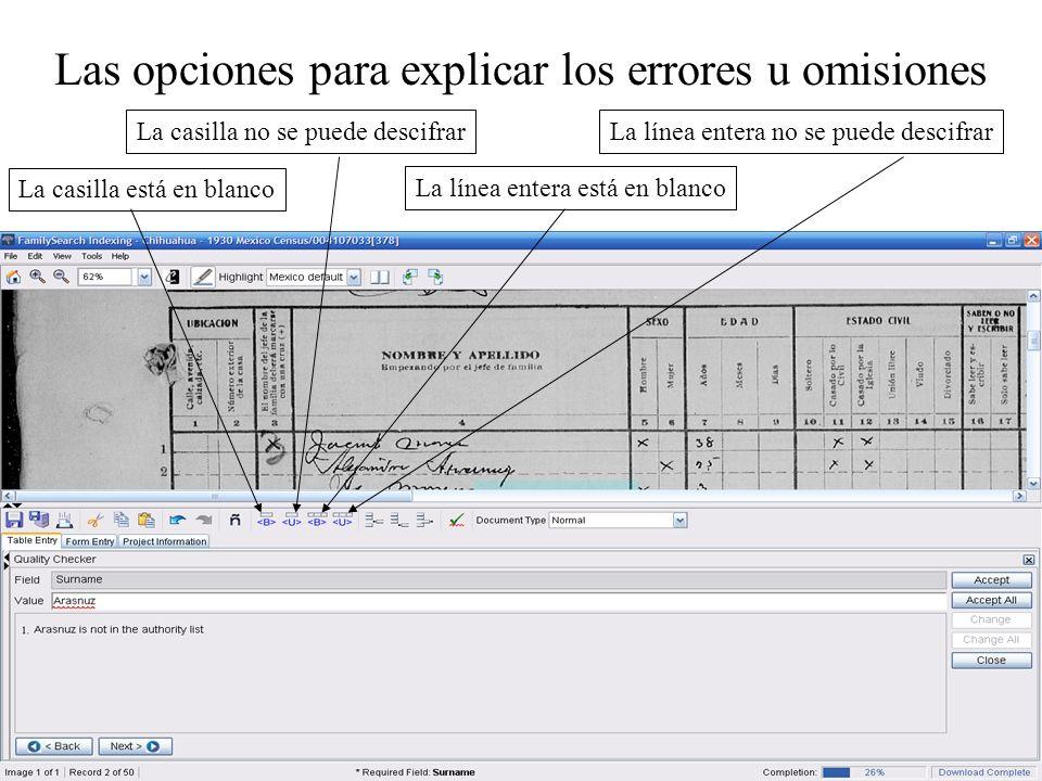 Las opciones para explicar los errores u omisiones La casilla está en blanco La casilla no se puede descifrar La línea entera está en blanco La línea