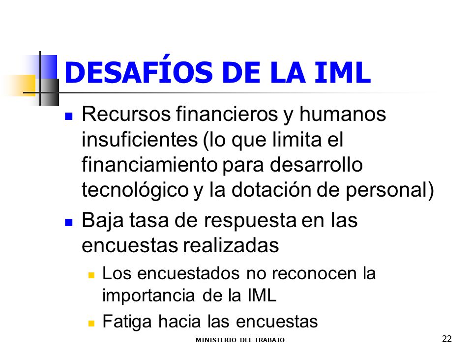 DESAFÍOS DE LA IML Recursos financieros y humanos insuficientes (lo que limita el financiamiento para desarrollo tecnológico y la dotación de personal
