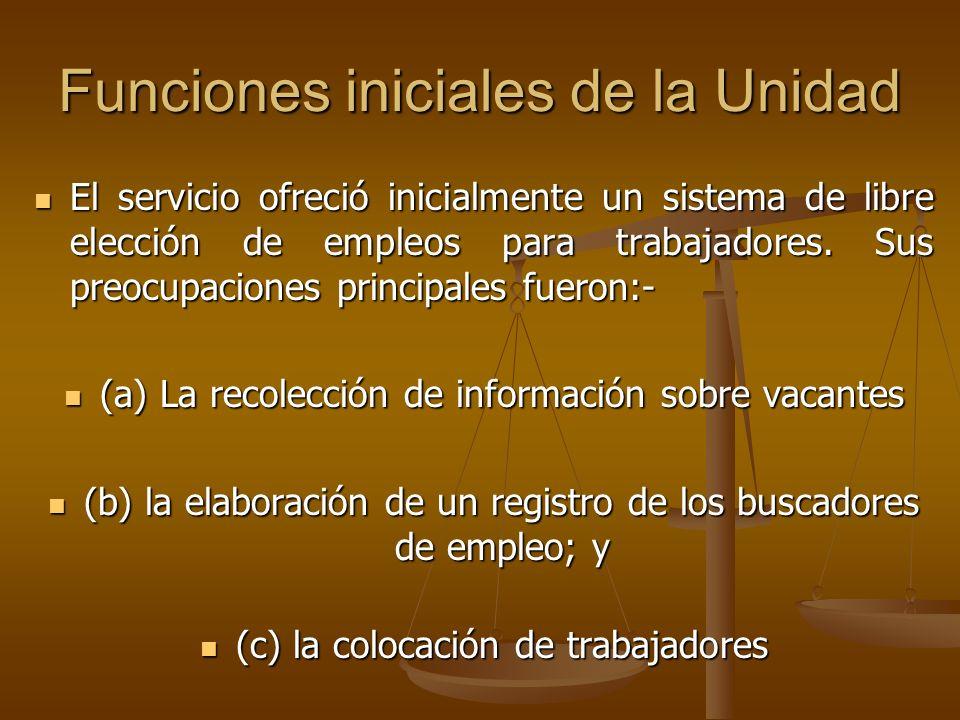 Funciones iniciales de la Unidad El servicio ofreció inicialmente un sistema de libre elección de empleos para trabajadores. Sus preocupaciones princi