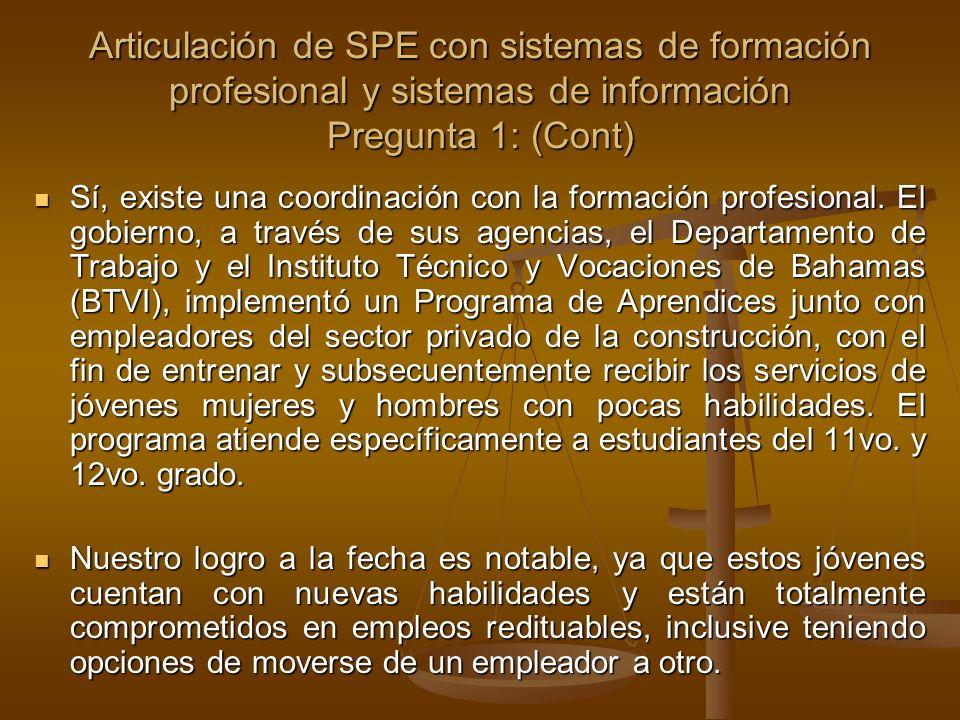 Articulación de SPE con sistemas de formación profesional y sistemas de información Pregunta 1: (Cont) Sí, existe una coordinación con la formación pr