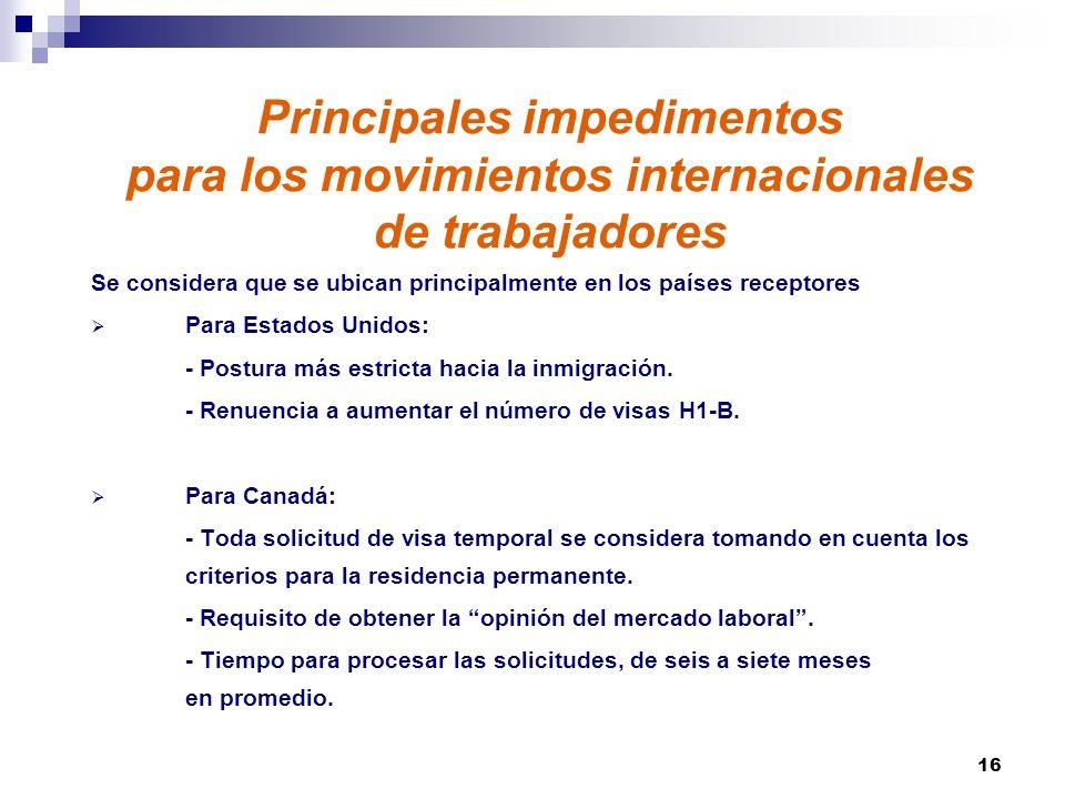 16 Principales impedimentos para los movimientos internacionales de trabajadores Se considera que se ubican principalmente en los países receptores Para Estados Unidos: - Postura más estricta hacia la inmigración.
