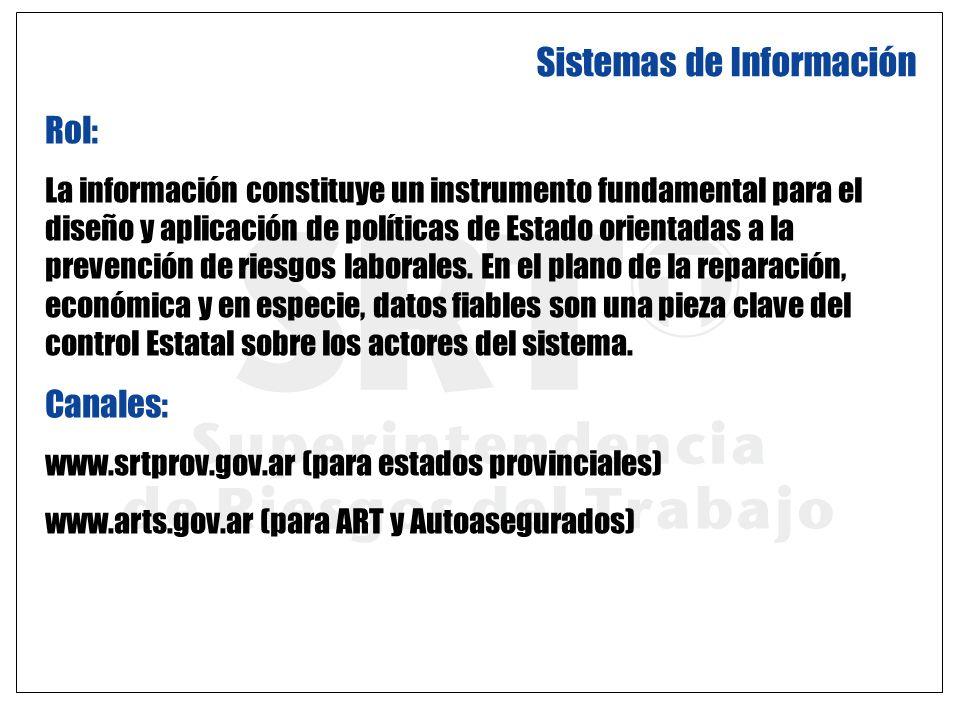 Sistemas de Información Rol: La información constituye un instrumento fundamental para el diseño y aplicación de políticas de Estado orientadas a la p