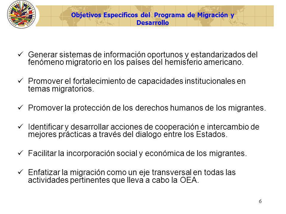 6 Generar sistemas de información oportunos y estandarizados del fenómeno migratorio en los países del hemisferio americano. Promover el fortalecimien