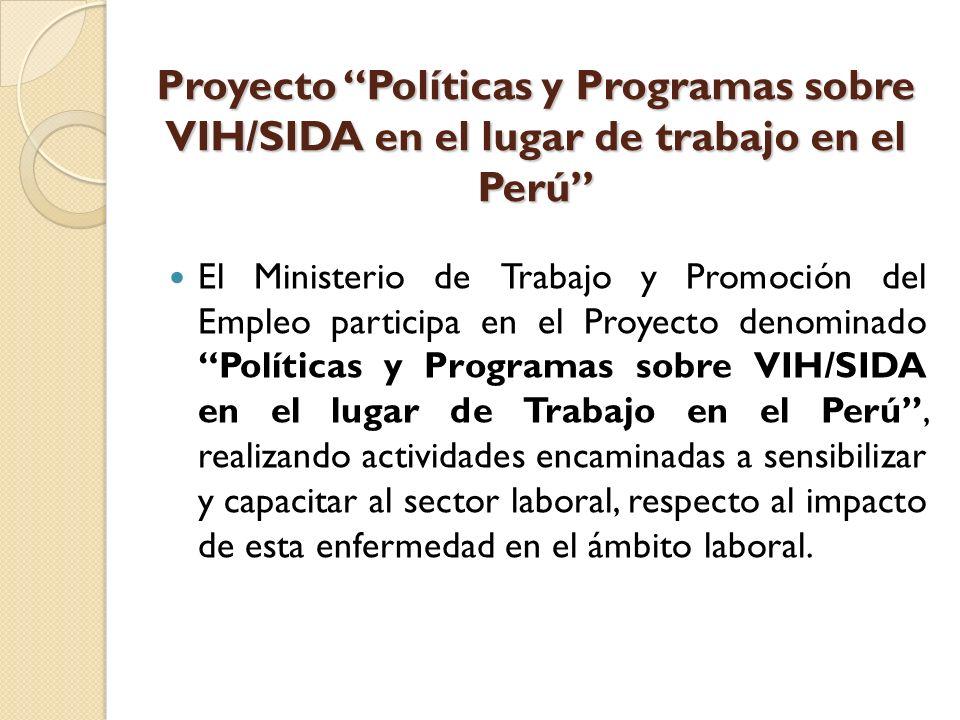 Proyecto Políticas y Programas sobre VIH/SIDA en el lugar de trabajo en el Perú El Ministerio de Trabajo y Promoción del Empleo participa en el Proyec