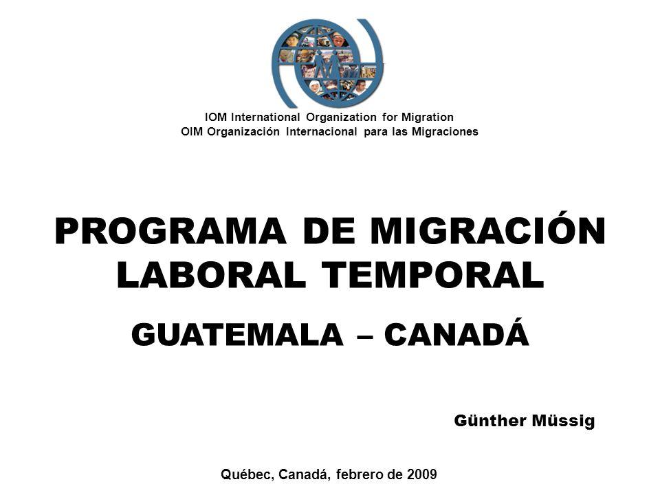IOM International Organization for Migration OIM Organización Internacional para las Migraciones Québec, Canadá, febrero de 2009 PROGRAMA DE MIGRACIÓN