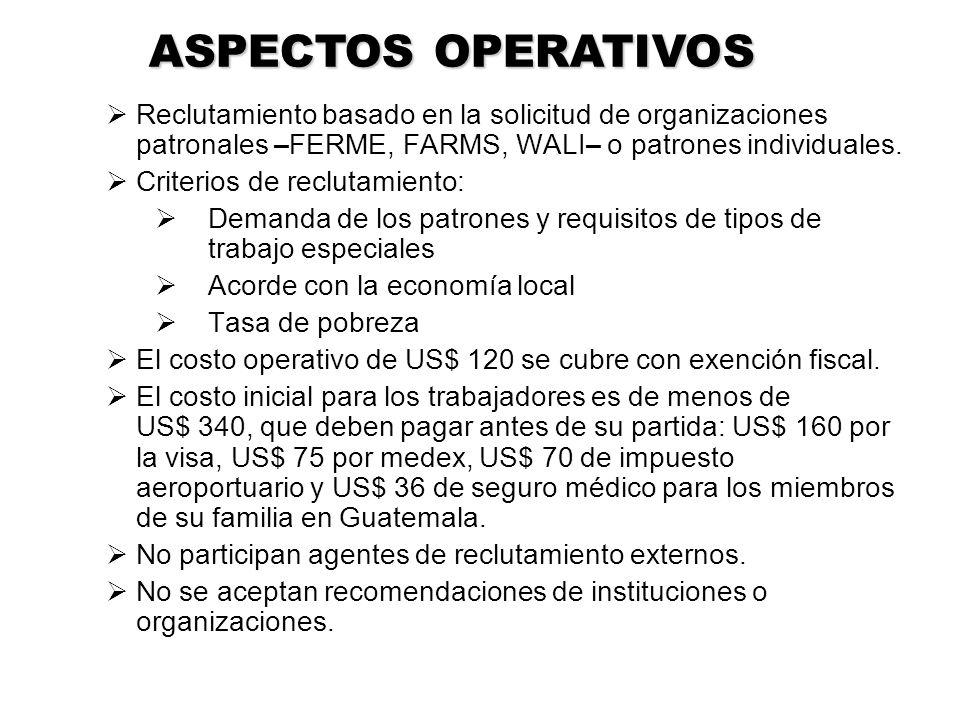 Reclutamiento basado en la solicitud de organizaciones patronales – FERME, FARMS, WALI – o patrones individuales. Criterios de reclutamiento: Demanda