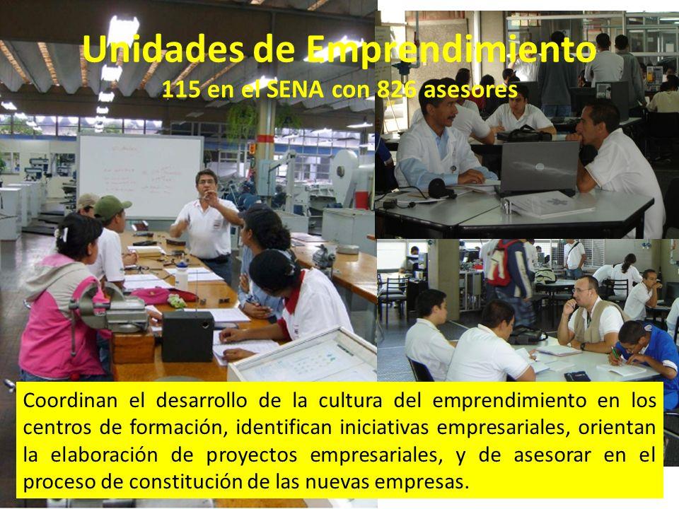 República de Colombia Unidades de Emprendimiento 115 en el SENA con 826 asesores Coordinan el desarrollo de la cultura del emprendimiento en los centr