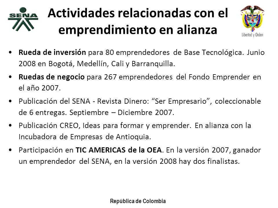 República de Colombia Actividades relacionadas con el emprendimiento en alianza Rueda de inversión para 80 emprendedores de Base Tecnológica. Junio 20