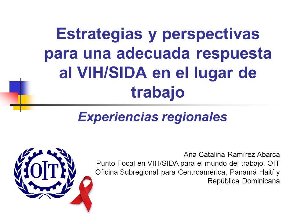 Prevención Asistencia y apoyo Protección a los derechos laborales Respuesta al VIH/sida en el mundo laboral Respuesta Nacional al VIH/sida Legislación nacional e internacional Políticas Programas Aplicación del Repertorio de Recomendaciones Prácticas de la OIT para el VIH/SIDA y el mundo del trabajo