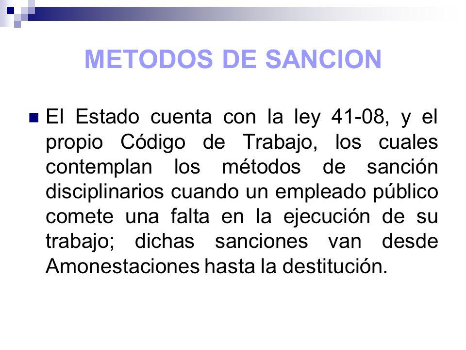 METODOS DE SANCION La ley prevee la conformación de una comisión de personal para la aplicación de sanciones, compuesta por un representante de la Secretaría de Administración Pública, un representante de la SET y el empleado afectado.