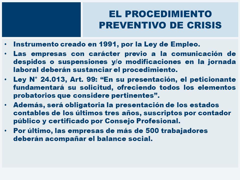 EL PROCEDIMIENTO PREVENTIVO DE CRISIS Instrumento creado en 1991, por la Ley de Empleo. Las empresas con carácter previo a la comunicación de despidos