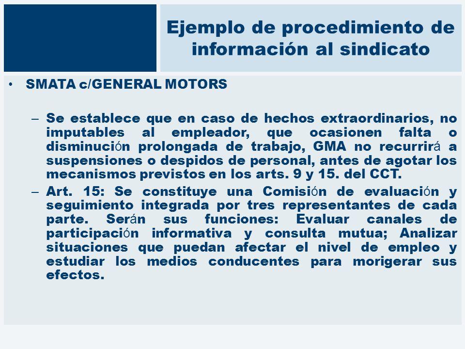 Ejemplo de procedimiento de información al sindicato SMATA c/GENERAL MOTORS – Se establece que en caso de hechos extraordinarios, no imputables al emp