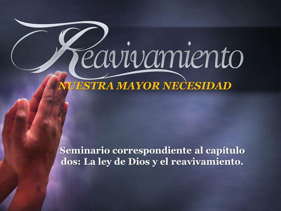 Seminario correspondiente al capítulo dos: La ley de Dios y el reavivamiento.