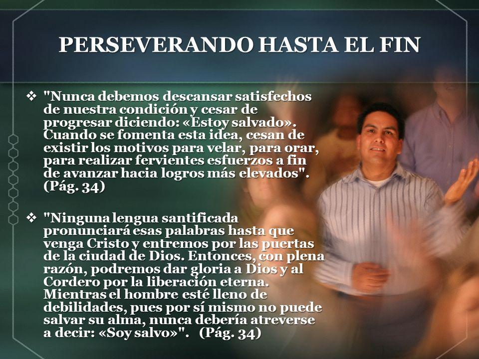 PERSEVERANDO HASTA EL FIN