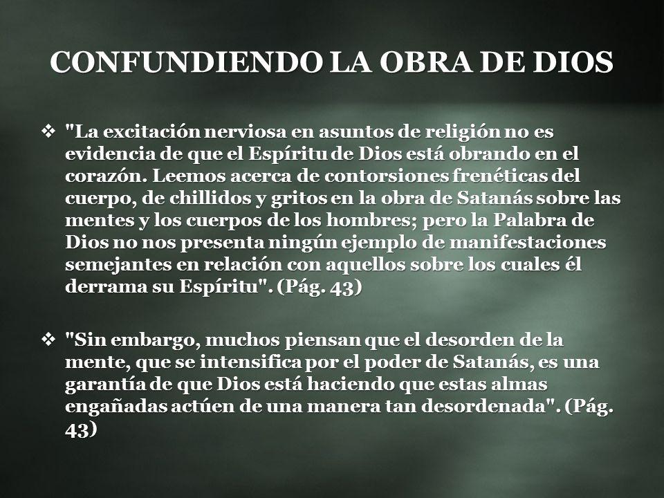 CONFUNDIENDO LA OBRA DE DIOS