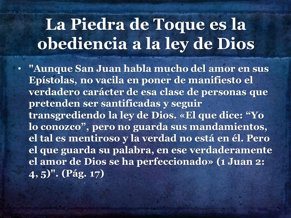La Piedra de Toque es la obediencia a la ley de Dios