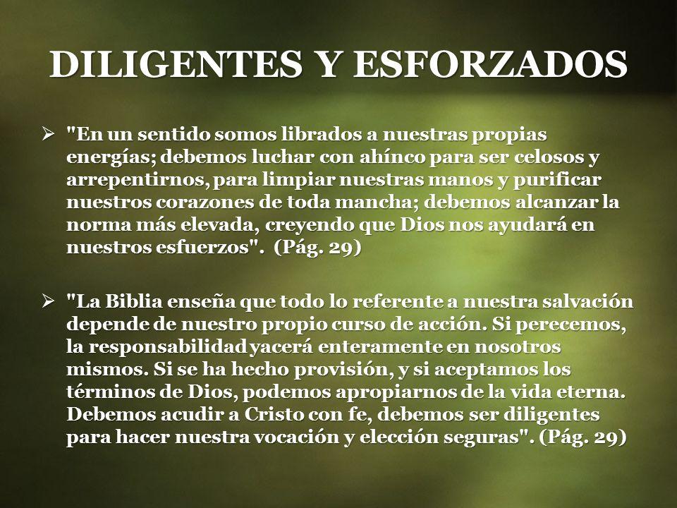 DILIGENTES Y ESFORZADOS