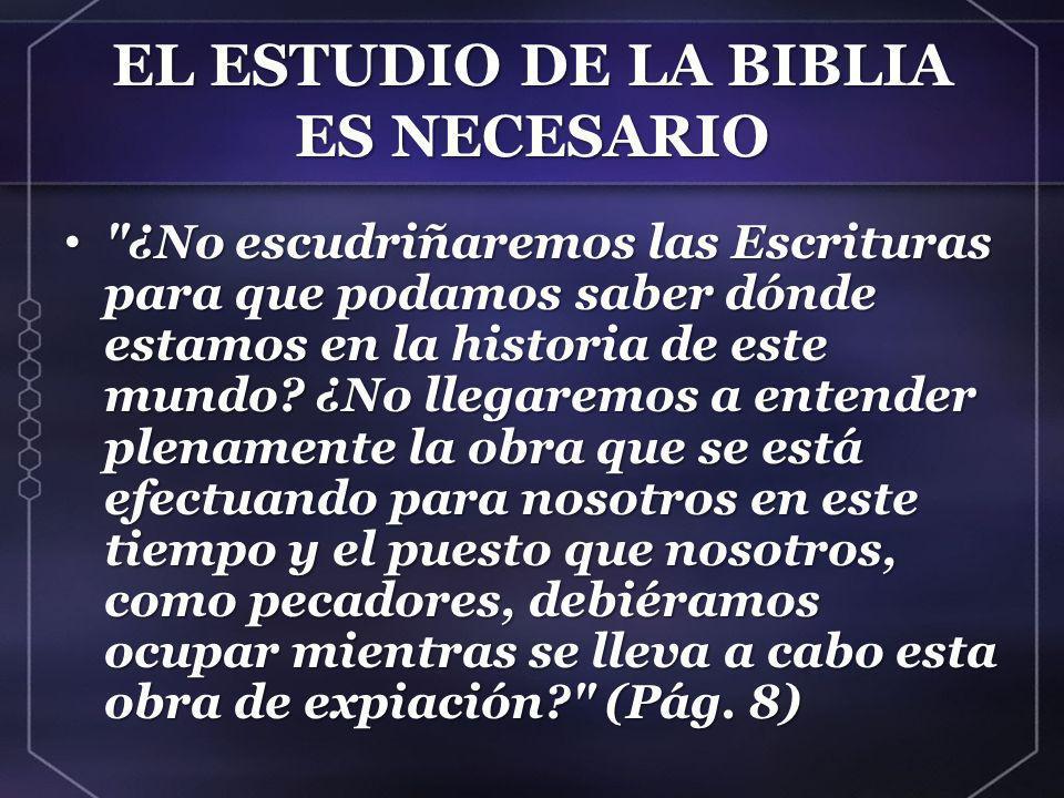 EL ESTUDIO DE LA BIBLIA ES NECESARIO