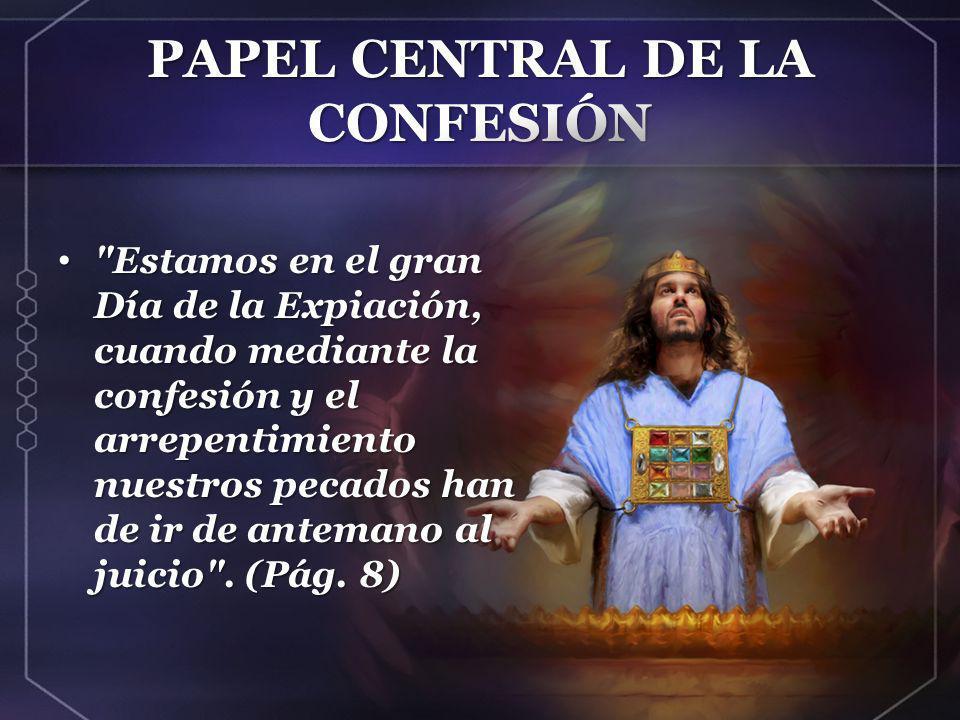 PAPEL CENTRAL DE LA CONFESIÓN