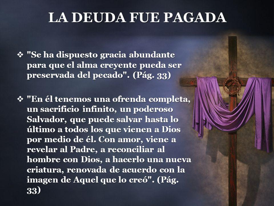 UN PENSAMIENTO FINAL No puede ser vencido el que se arrepiente de sus pecados y acepta el don de la vida del Hijo de Dios.
