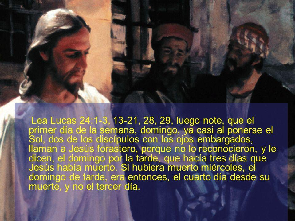 Lea Lucas 24:1-3, 13-21, 28, 29, luego note, que el primer día de la semana, domingo, ya casi al ponerse el Sol, dos de los discípulos con los ojos em