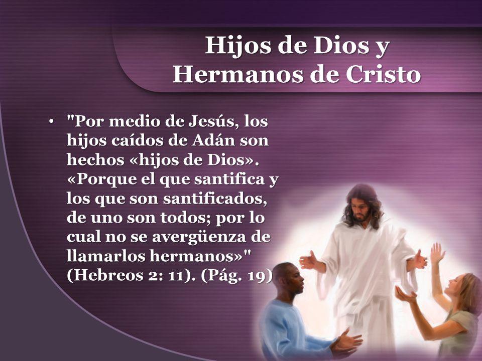 Hijos de Dios y Hermanos de Cristo