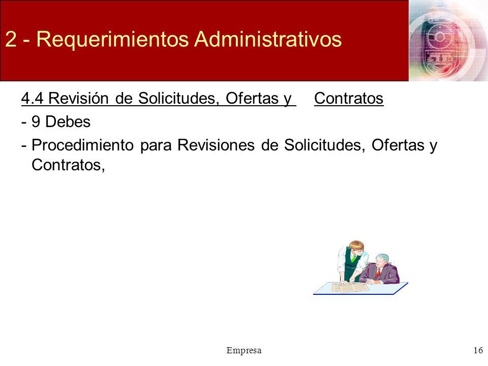 Empresa16 2 - Requerimientos Administrativos 4.4 Revisión de Solicitudes, Ofertas y Contratos -9 Debes -Procedimiento para Revisiones de Solicitudes,