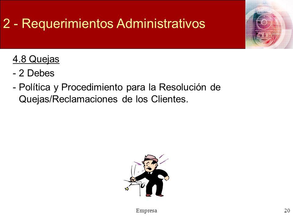 Empresa20 2 - Requerimientos Administrativos 4.8 Quejas -2 Debes -Política y Procedimiento para la Resolución de Quejas/Reclamaciones de los Clientes.