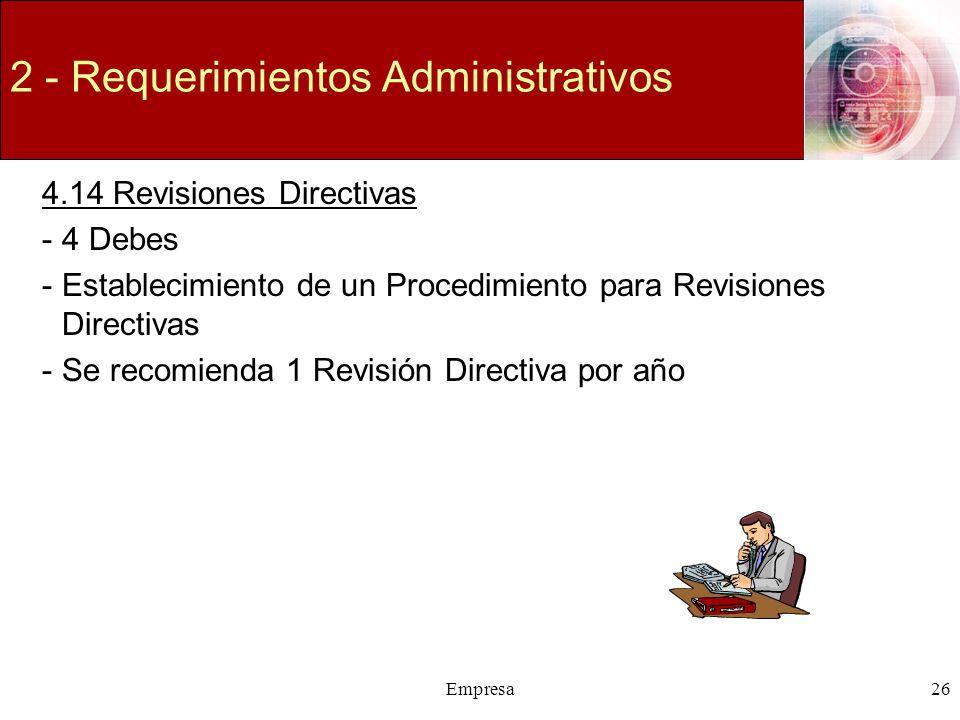 Empresa26 2 - Requerimientos Administrativos 4.14 Revisiones Directivas -4 Debes -Establecimiento de un Procedimiento para Revisiones Directivas -Se r