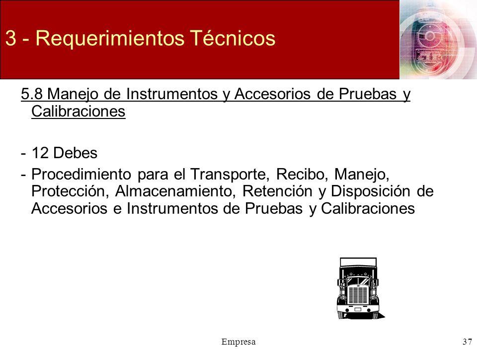 Empresa37 3 - Requerimientos Técnicos 5.8 Manejo de Instrumentos y Accesorios de Pruebas y Calibraciones -12 Debes -Procedimiento para el Transporte,