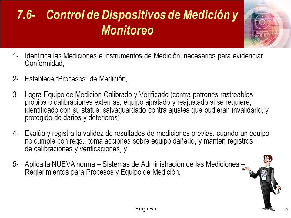 Empresa5 7.6- Control de Dispositivos de Medición y Monitoreo 1- Identifica las Mediciones e Instrumentos de Medición, necesarios para evidenciar Conf
