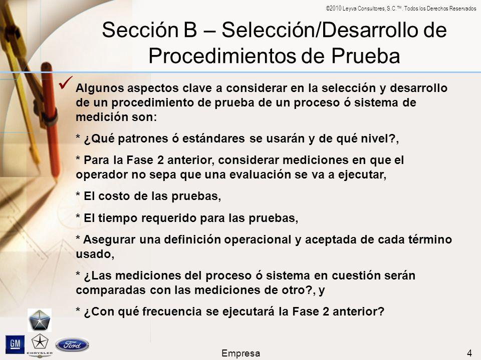 ©2010 Leyva Consultores, S.C.. Todos los Derechos Reservados Empresa4 Sección B – Selección/Desarrollo de Procedimientos de Prueba Algunos aspectos cl