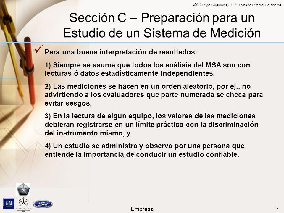 ©2010 Leyva Consultores, S.C.. Todos los Derechos Reservados Empresa7 Sección C – Preparación para un Estudio de un Sistema de Medición Para una buena