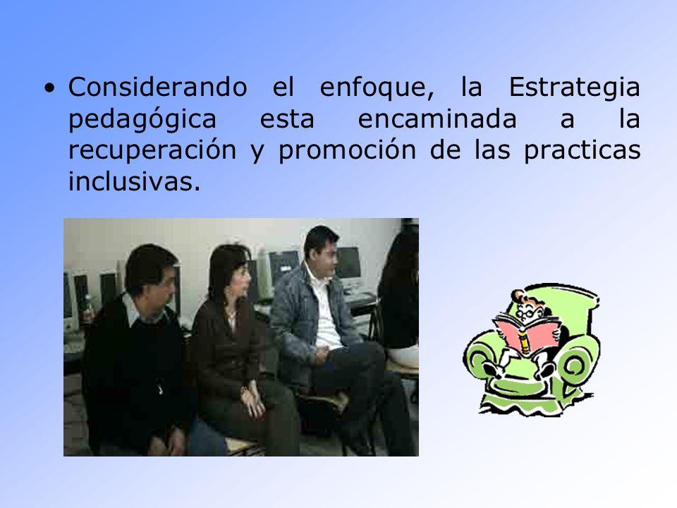 Estrategia importante para ser aplicadas con éxito en los procesos educativos en Educación Especial.