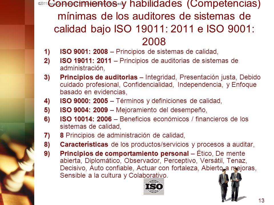 ©2011 Leyva Consultores, S.C.. Todos los Derechos Reservados 13 Conocimientos y habilidades (Competencias) mínimas de los auditores de sistemas de cal