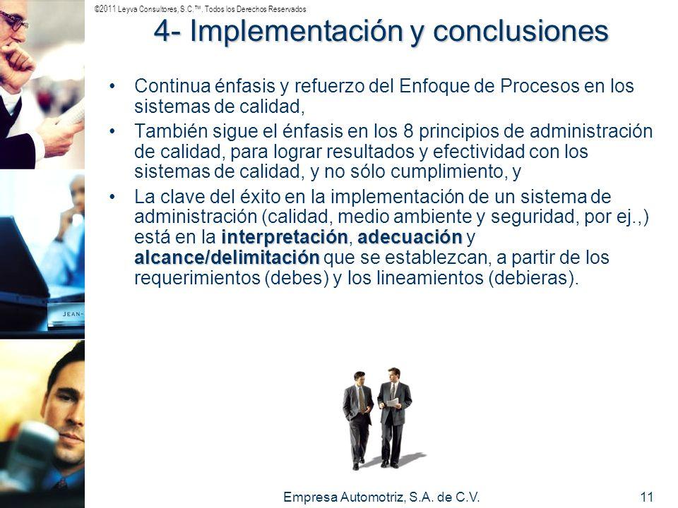 ©2011 Leyva Consultores, S.C.. Todos los Derechos Reservados Empresa Automotriz, S.A. de C.V.11 4- Implementación y conclusiones Continua énfasis y re