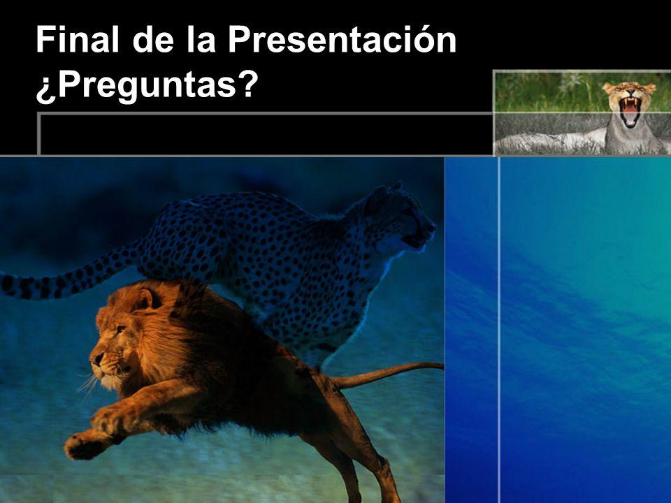Final de la Presentación ¿Preguntas?
