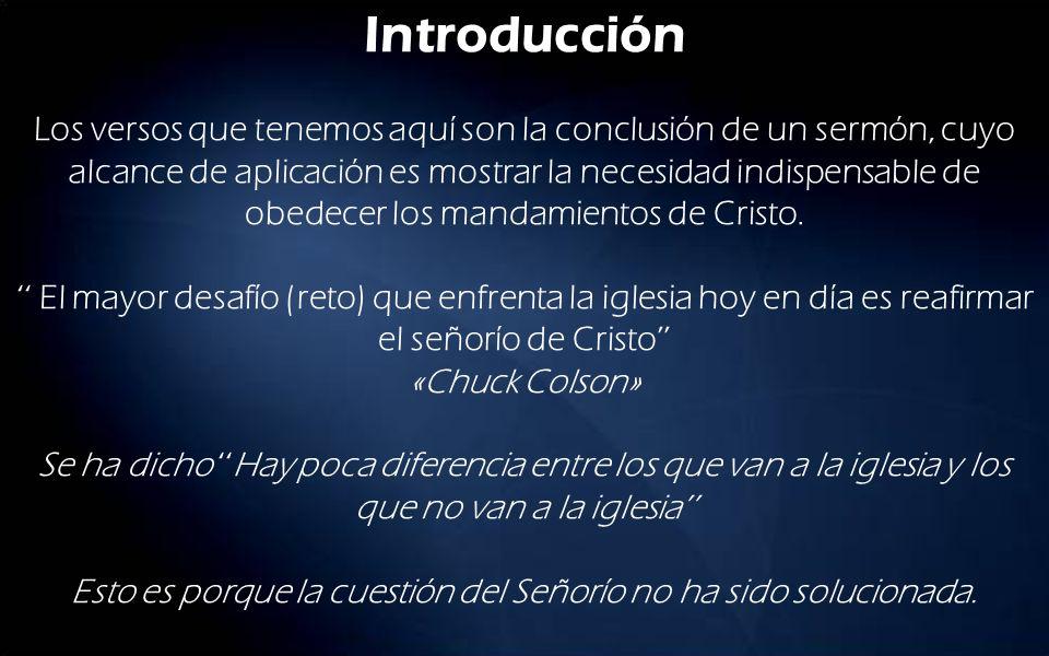 Introducción Los versos que tenemos aquí son la conclusión de un sermón, cuyo alcance de aplicación es mostrar la necesidad indispensable de obedecer