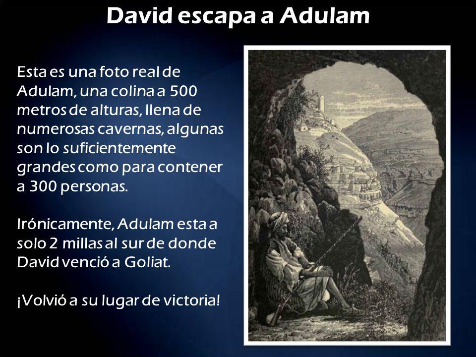 David escapa a Adulam Esta es una foto real de Adulam, una colina a 500 metros de alturas, llena de numerosas cavernas, algunas son lo suficientemente