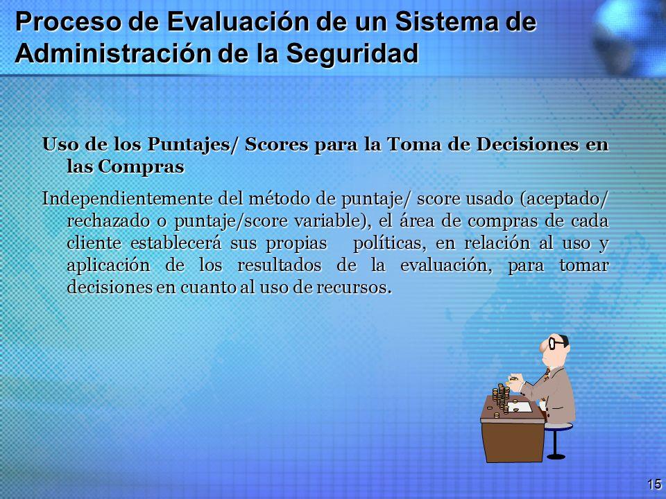 14 Proceso de Evaluación de un Sistema de Administración de la Seguridad Reportes de Hallazgos de las Evaluaciones Las notas y observaciones debieran
