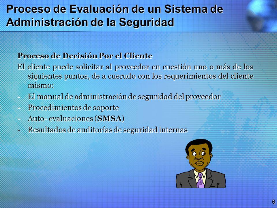 5 Proceso de Evaluación de un Sistema de Administración de la Seguridad Métodos Alternativos para Verificar el Cumplimiento de los Proveedores -Evalua