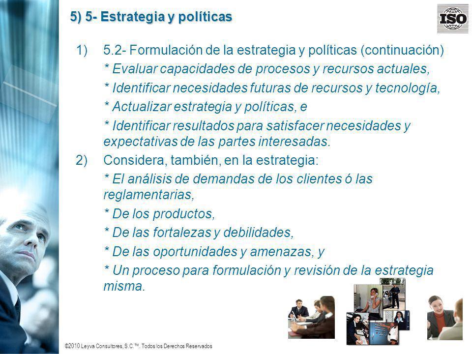 ©2010 Leyva Consultores, S.C.. Todos los Derechos Reservados 5) 5- Estrategia y políticas 1)5.2- Formulación de la estrategia y políticas (continuació
