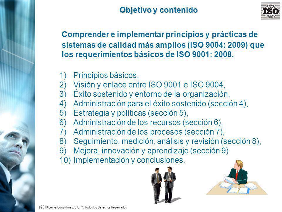 ©2010 Leyva Consultores, S.C.. Todos los Derechos Reservados Objetivo y contenido Comprender e implementar principios y prácticas de sistemas de calid