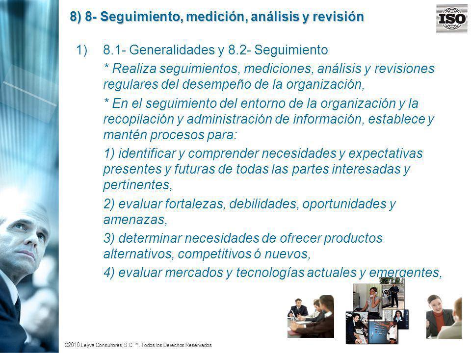 ©2010 Leyva Consultores, S.C.. Todos los Derechos Reservados 8) 8- Seguimiento, medición, análisis y revisión 1)8.1- Generalidades y 8.2- Seguimiento