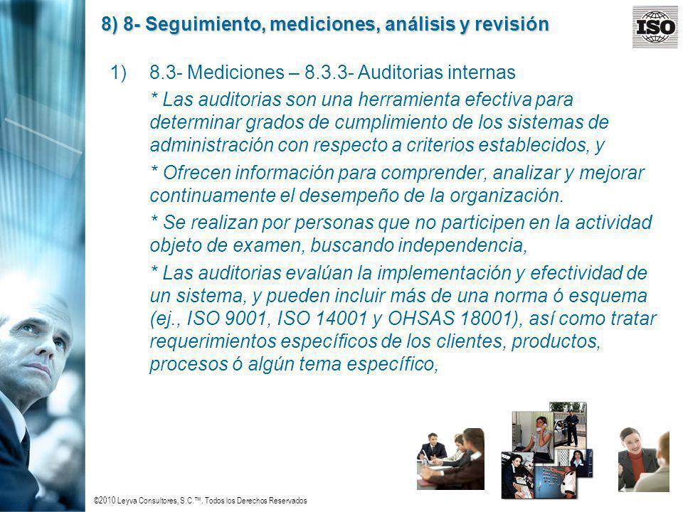 ©2010 Leyva Consultores, S.C.. Todos los Derechos Reservados 8) 8- Seguimiento, mediciones, análisis y revisión 1)8.3- Mediciones – 8.3.3- Auditorias
