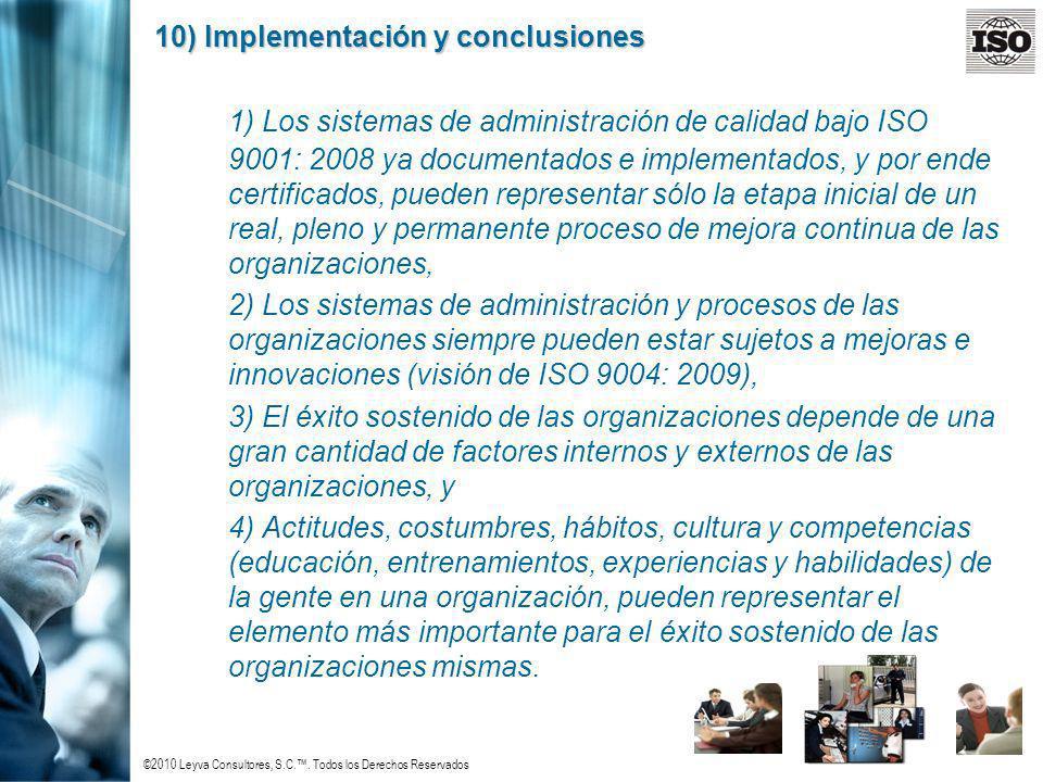 ©2010 Leyva Consultores, S.C.. Todos los Derechos Reservados 10) Implementación y conclusiones 1) Los sistemas de administración de calidad bajo ISO 9