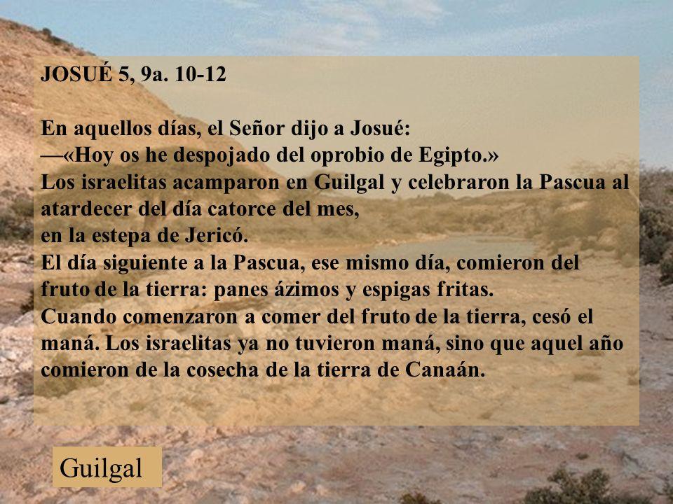 JOSUÉ 5, 9a.