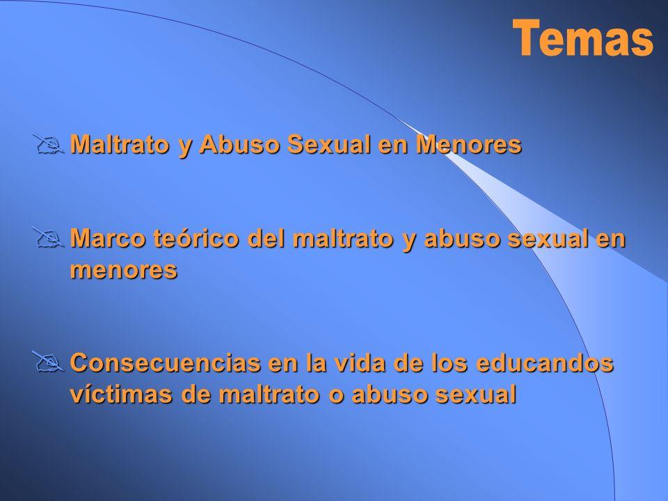 Maltrato y Abuso Sexual en Menores Maltrato y Abuso Sexual en Menores Marco teórico del maltrato y abuso sexual en menores Marco teórico del maltrato