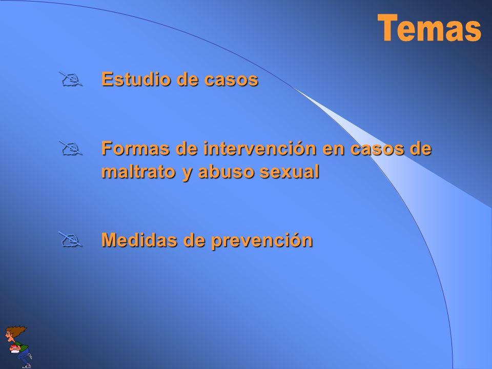 Estudio de casos Estudio de casos Formas de intervención en casos de maltrato y abuso sexual Formas de intervención en casos de maltrato y abuso sexua